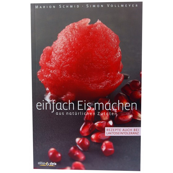 Einfach Eis machen - aus natürlichen Zutaten (Marion Schmid, Simon Vollmeyer)